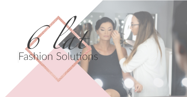 6 lat Fashion Solutions!